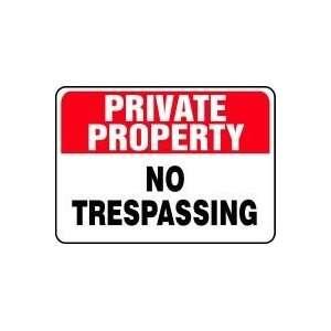 PRIVATE PROPERTY NO TRESPASSING Sign   7 x 10 Aluma Lite