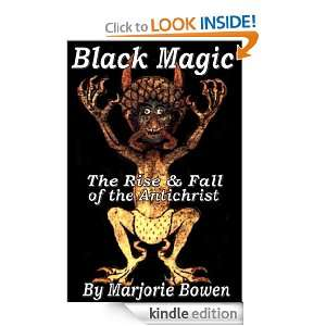 Black Magic   the Rise and Fall of the Antichrist Marjorie Bowen