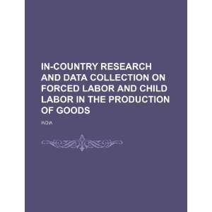 In country research and data collection on forced labor