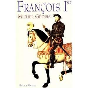 Francois Ier: Le magnifique (French Edition