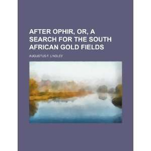South African gold fields (9781235845567): Augustus F. Lindley: Books