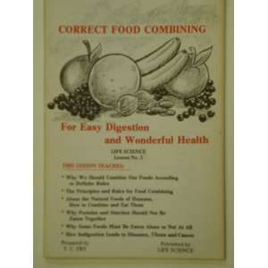 Correct Food Combining; For Easy Digestion and Wonderful Health (LIFE