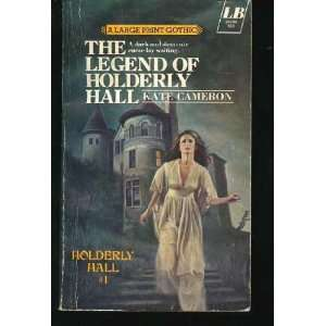 The Legend of Holderly Hall. Kate Cameron Books