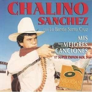 Canciones 17 Exitos 3 Chalino Y La Banda Santa Cruz Sanchez Music