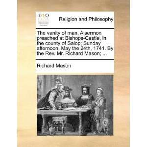 The vanity of man. A sermon preached at Bishops Castle, in