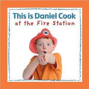 This is Daniel Cook at the Fire Station (9781554530762