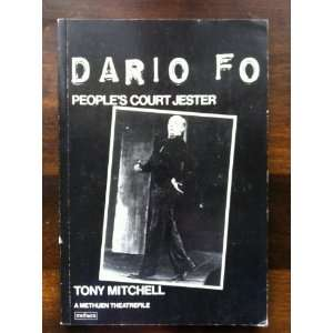 Dario Fo: Peoples Court Jester (A Methuen theatrefile): Tony Mitchell