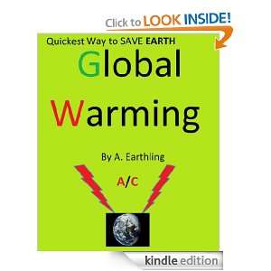 Quickest Way to SAVE Earth Global Warming: ALEX Seigel: