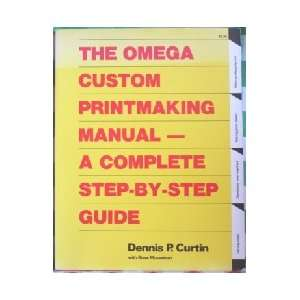 complete step by step guide (9780930764388): Dennis P Curtin: Books