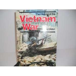 History of the Vietnam War (9780883655795) Douglas Welsh Books