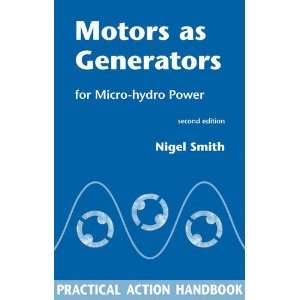 Generators for Micro Hydro Power (9781853396458) Nigel Smith Books