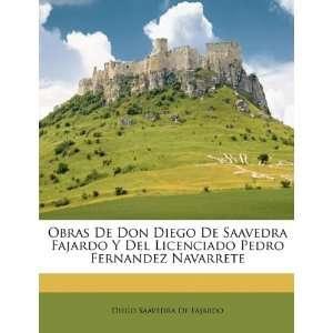 De Don Diego De Saavedra Fajardo Y Del Licenciado Pedro Fernandez