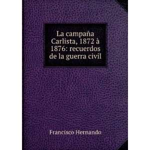 De La Guerra Civil (Spanish Edition) Francisco Hernando Books