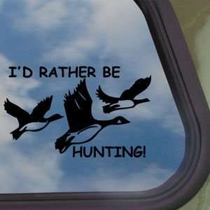 Rather Be Hunting Black Decal DUCK Hunter Car Sticker