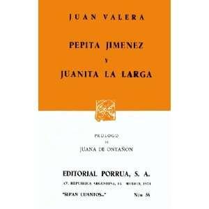 Pepita Jimenez y Juanita la Larga (Coleccion Sepan Cuantos