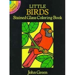 Book[ LITTLE BIRDS STAINED GLASS COLORING BOOK ] by Green, John