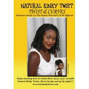 Natural Kinky Twist. Distinctive Braids for the Woman Who Dares to Be