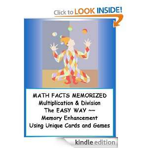 MATH FACTS MEMORIZED ~~ MULTIPLICATION and DIVISION The Easy Way