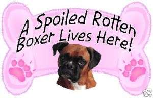 Boxer Dog Spoiled Rotten Funny Magnet