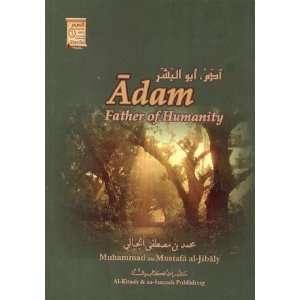 Of Humanity (9781891229428): Muhammad Bin Mustafa Al Jibaly: Books