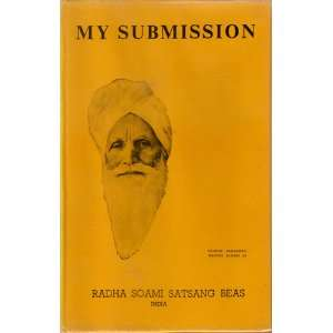 My Submission (Parts 1 & 2): Radha Soami Satsang Beas: Books