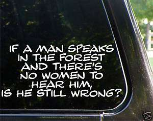 If a man speaks in the forest Funny decal/sticker