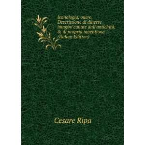 , & di propria inuentione (Italian Edition): Cesare Ripa: Books