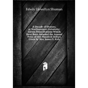 Dollars Given by Mrs. James S. Kirk Edwin Llewellyn Shuman Books
