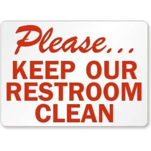 , Keep Our Restroom Clean Plastic Sign, 14 x 10