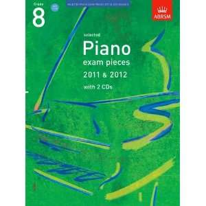 : Selected Piano Exam Pieces 2011 & 2012, Grade 8, With 2 Cds (Abrsm