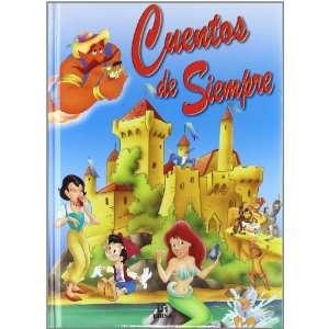 Cuentos de siempre / Provided Tales (Spanish Edition