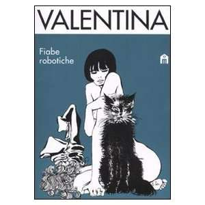 Valentina. Fiabe robotiche (9788862124980) Guido Crepax Books