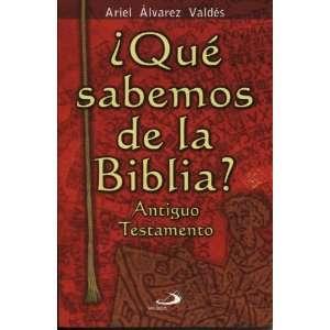 Que Sabemos de La Biblia?   Antiguo Testamen (Spanish