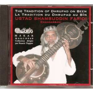 The Tradition of Dhrupad on Been: Ustad Shamsuddin Faridi