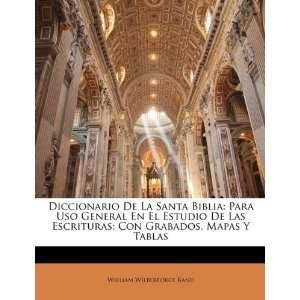 Diccionario De La Santa Biblia: Para Uso General En El Estudio De Las