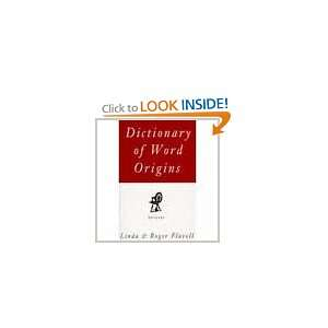 Dictionary of Word Origins (9780756757137): Linda Flavell