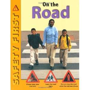On the Road (Safety First) (9780749679231) Ruth Thomson