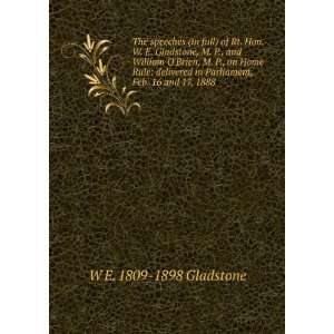 The speeches (in full) of Rt. Hon. W. E. Gladstone, M. P