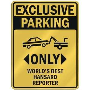 EXCLUSIVE PARKING  ONLY WORLDS BEST HANSARD REPORTER