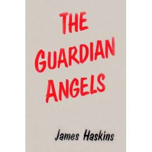The Guardian Angels (9780894900815) James Haskins Books