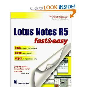 Lotus Notes R5 Fast & Easy (Fast & Easy (Premier Press)) Katherine