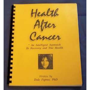 Intelligent Approach to Recovery and True Health Dale Figtree Books