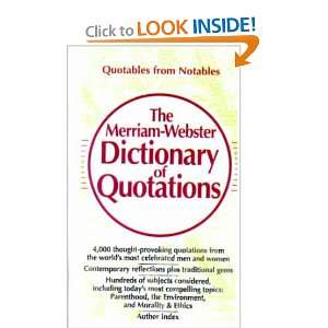 The Merriam Webster Dictionary of Quotations: Merriam Webster