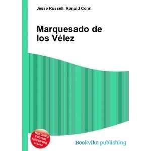 Marquesado de los Vélez: Ronald Cohn Jesse Russell: Books