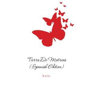 Tierra De Matreos (Spanish Edition) Mocho Books