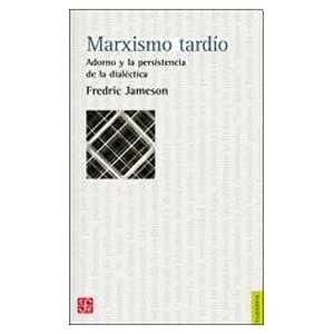 Marxismo tardio Adorno y la persistencia de la dialectica