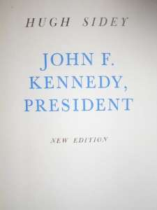 And JOHN F KENNEDY, President By Hugh Sidey (1964,2 books) JFK