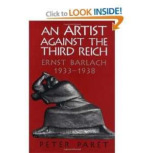Reich: Ernst Barlach, 1933 1938 (9780521821384): Peter Paret: Books