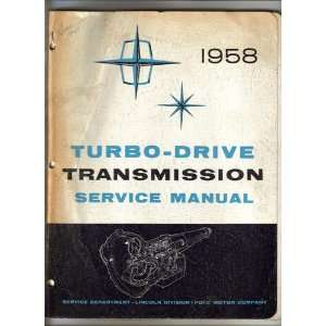 Turbo Drive Transmission Service Manual 1958 Ford Motor Company