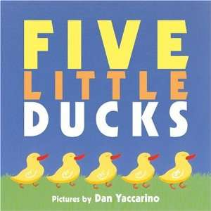 Five Little Ducks (9780060734657): Public Domain, Dan Yaccarino: Books